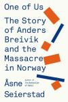 one-of-us-the-story-of-anders-breivik-and-the-massacre-in-norway